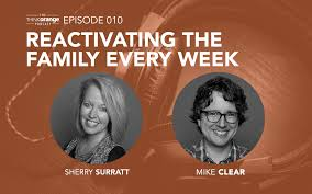 010 reactivating the family every week with mike clear and sherry