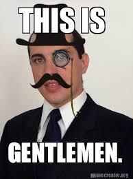 Gentleman Meme - this is gentlemen bitcoin