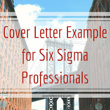 Six Sigma Black Belt Resume Examples by Cover Letter Example For Six Sigma Professionals