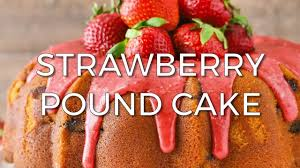 strawberry pound cake life love and sugar