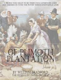history of plymouth plantation by william bradford on plimoth plantation
