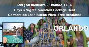 Orlando Florida Comfort Inn All Inclusive Orlando Fl 4 Days 3 Nights Vacation Package