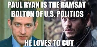 Paul Ryan Meme - is paul ryan the ramsay bolton of american politics politicalhumor