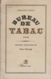 fernando pessoa bureau de tabac livre bureau de tabac poeme fernando pessoa unes 2000089399567