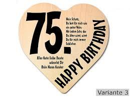 sprüche zum 75 geburtstag geschenk zum 75 geburtstag herz holzschild mit wunschtext