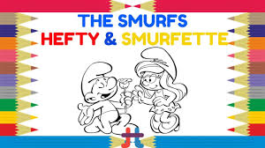 smurfs coloring pages hefty and smurfette youtube