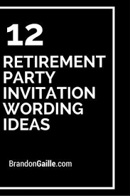 Retirement Invitation Wording The 25 Best Retirement Invitation Wording Ideas On Pinterest