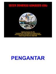 fungsi layout peta dalam sig adalah pengantar sig1 pdf geographic information system geography