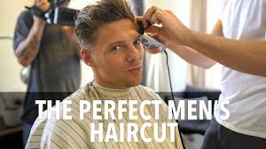the perfect men u0027s haircut youtube