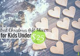 Best Gifts Under 25 by Top Christmas Gift Ideas For Kids Under 25 Frugal Rules