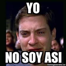 Memes Yo - meme crying peter parker yo no soy asi 5030683