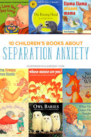 11 children u0027s books about separation anxiety to comfort your child