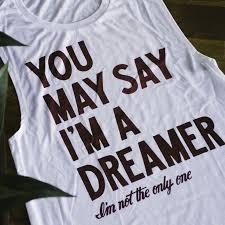 you may say that im a dreamer flowy raglan lennon beatles