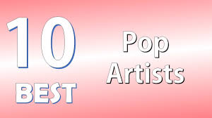 top 10 best pop artists