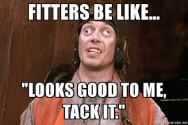 Pipefitter Memes - 12 funny looks good to me memes you ll ever see