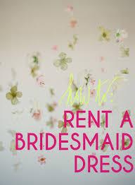 rent a bridesmaid dress borrowed dress bridesmaids dress rentals for 50 they