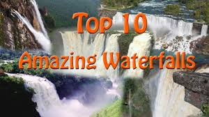 famous waterfalls in the world top 10 greatest waterfalls in the world top ten waterfalls