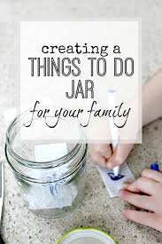 creating a things to do jar for the family organise my house