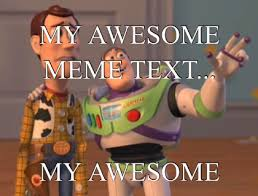 Clean All The Things Meme Generator - meme maker toy story everywhere generator