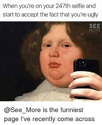 Funny Ugly Memes - 25 best memes about youre ugly youre ugly memes