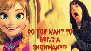 Do You Want To Build A Snowman Meme - do you want to build a snowman frozen shining by