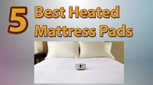 best heated mattress pads 2017 youtube