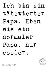 schwestern sprüche lustig spruch ich bin ein tätowierter papa eben wie ein normaler papa