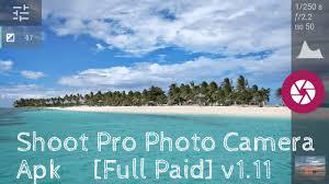 apk paid shoot pro photo apk paid v1 11 android