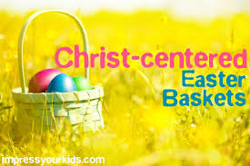 christian easter baskets an un easter basket for you