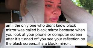 Mirror Meme - 25 tweets about black mirror that are funny but also weirdly true