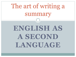 summary writing for english as a second language by dshowarth