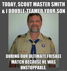 Ultimate Frisbee Memes - i showed your son who s boss behind that tree over there where we