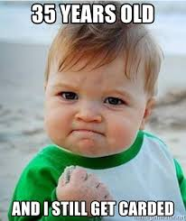 Old Baby Meme - 35 years old and i still get carded victory baby meme generator