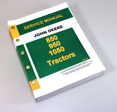 john deere 850 950 1050 tractor service repair manual technical