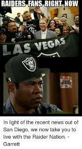 Raider Nation Memes - raiders fanseright now las vegas in light of the recent news out
