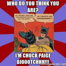 Meme Generator Batman Slap - who do you think you are i m chuck paige bioootchhh batman