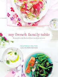 Room Recipes A Creative Stylish by My French Family Table Recipes For A Life Filled With Food Love