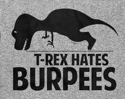 t rex hates burpees etsy