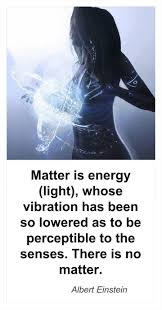Is Light Energy Matter Is Energy Light Whose Vibration Has Been So Lowered As To