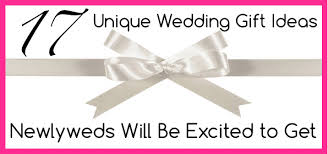 best unique wedding gifts what to get for a wedding gift wedding gifts wedding ideas and