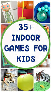 fun indoor games for kids when they are stuck inside