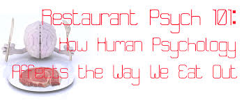 restaurant psych 101 how human psychology affects the way we eat