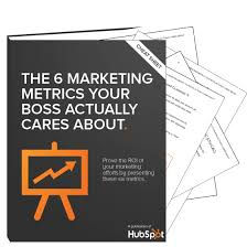 About by Six Marketing Metrics Your Boss Actually Cares About