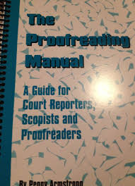 the proofreading manual a guide for court reporters scopists