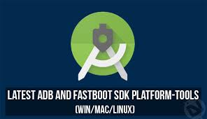android sdk platform tools adb and fastboot sdk platform tools win mac linux