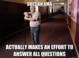 Janitor Meme - does an ama actually makes an effort to answer all questions