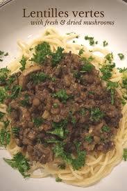 cuisiner lentilles s hes lentilles vertes with fresh dried mushrooms family food