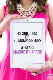 43 side jobs of 20 mompreneurs making it happen editor ideas