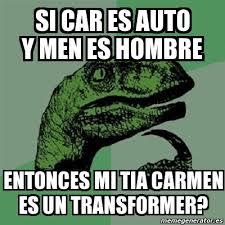 si es auto meme filosoraptor si car es auto y es hombre entonces mi