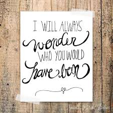 i will always who you would been